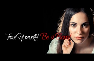 trust yourself be a boss